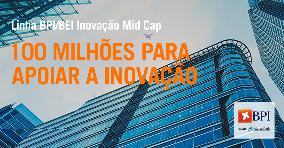 Banco BPI | Empresas | Linha BPI/BEI Inovação Mid-cap