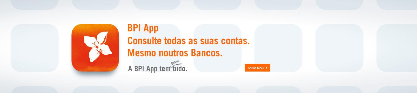 120bdd36c BPI App - Consulte todas as suas contas. Mesmo noutros Bancos.